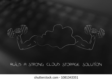 build a strong cloud storage solution conceptual illustration: cloud with muscled arms holding dumbbells
