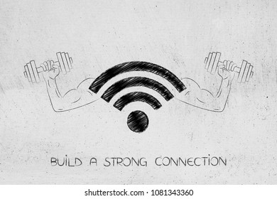build a strong connection conceptual illustration: wi-fi symbol with muscled arms holding dumbbells