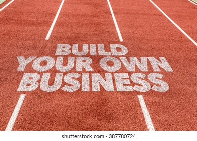 Build Your Own Business written on running track