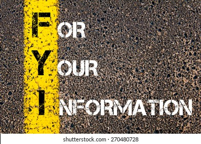 Business Acronym FYI - For Your Information. Yellow paint line on the road against asphalt background. Conceptual image