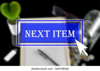Business background with blue button, mouse icon and text written Next item