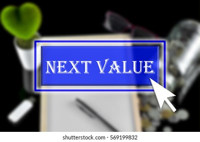 Business background with blue button, mouse icon and text written Next Value