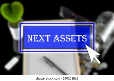 Business background with blue button, mouse icon and text written Next Assets