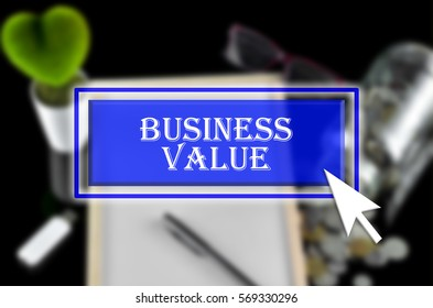 Business background with blue button, mouse icon and text written Business Value