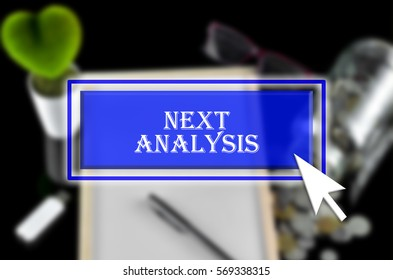 Business background with blue button, mouse icon and text written Next Analysis