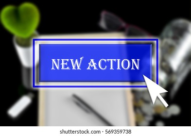 Business background with blue button, mouse icon and text written New Action
