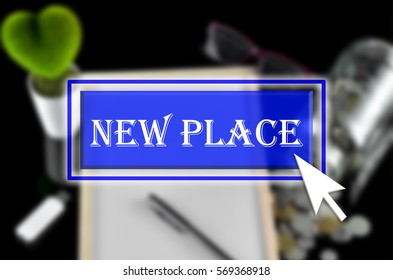 Business background with blue button, mouse icon and text written New Place