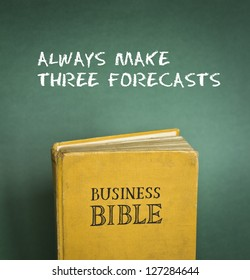 Business Bible commandment - Always make three forecasts