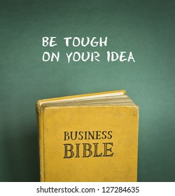 Business Bible commandment - Be tough on your idea
