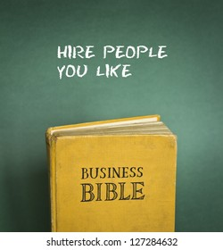 Business Bible commandment - Hire people you like