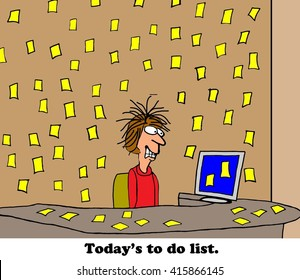 Business cartoon about being overwhelmed by the to do list.
