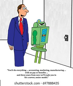 Business cartoon illustration of a boss telling a robot he will work hard for three years then be replaced with a newer, sexier model.