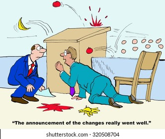 Business cartoon showing two men crouching behind a podium as food is thrown at them, 'The announcement of the changes really went well'.