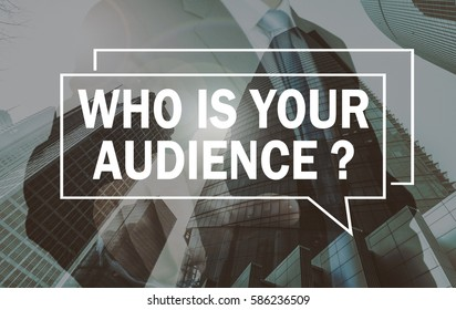 business communication concept: who is your audience