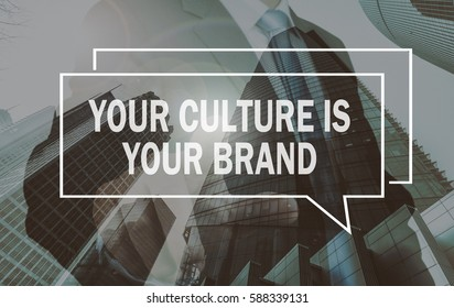 business communication concept: your culture is your brand