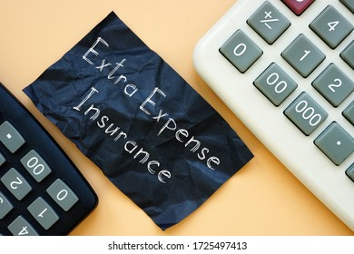 Business concept about Extra Expense Insurance with phrase on the piece of paper.