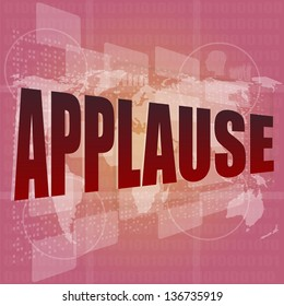 business concept: applause words on digital screen, 3d, raster