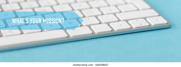 BUSINESS CONCEPT BANNER: WHAT'S YOUR MISSION