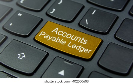 Business Concept: Close-up the Accounts Payable Ledger button on the keyboard and have Gold, Yellow color button isolate black keyboard
