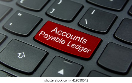 Business Concept: Close-up the Accounts Payable Ledger button on the keyboard and have Red color button isolate black keyboard