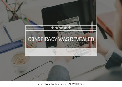 BUSINESS CONCEPT: CONSPIRACY WAS REVEALED