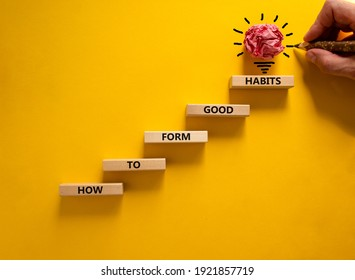 Business concept growth success process. Wood blocks stacking as step stair on yellow background, copy space. Businessman hand. Words 'how to form good habits'. Conceptual image of motivation.