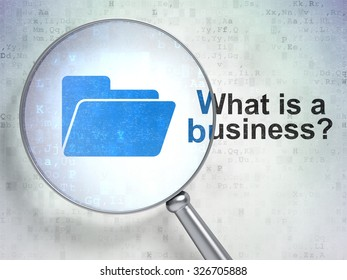 Business concept: magnifying optical glass with Folder icon and What is a Business? word on digital background