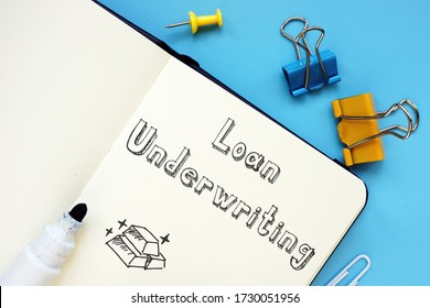 Business concept meaning Loan Underwriting with sign on the sheet.