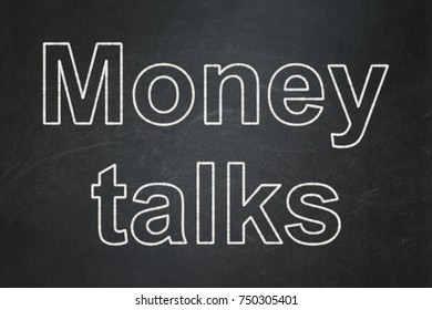 Business concept: text Money Talks on Black chalkboard background