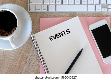 Business concept - Top view notebook writing Event
