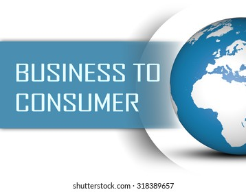 Business to Consumer concept with globe on white background
