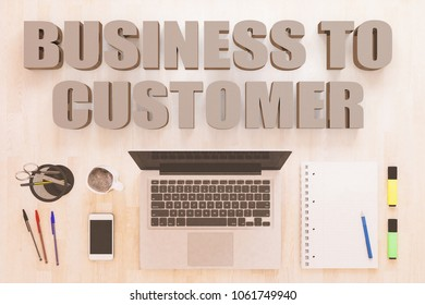 Business to Customer - text concept with notebook computer, smartphone, notebook and pens on wooden desktop. 3D render illustration.