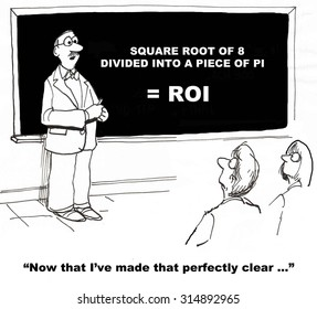Business, education and finance cartoon showing man at blackboard with complicated equation for ROI, 'Now that I've made that perfectly clear... '.