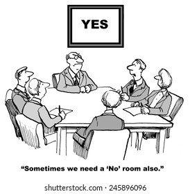 """In business, employees often feel required to say 'yes' to every request.  This businessman says, 'Sometimes we need a 'No' room also."""""""