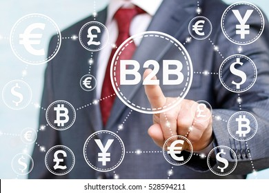 Business finance internet shopping trade exchange concept. Businessman presses B2B word icon on virtual screen on background of network currency eur, dollar, pound, yen. Business to business