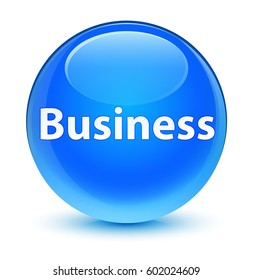 Business isolated on glassy cyan blue round button abstract illustration