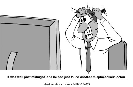 Business and legal cartoon about a business man pulling his hair out.  It is midnight and he found another grammar error in the document.