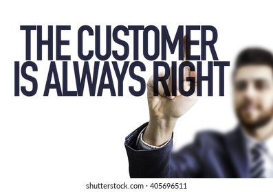 Business man pointing the text: The Customer is Always Right