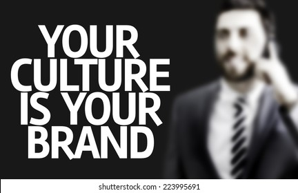 Business man with the text Your Culture is Your Brand in a concept image
