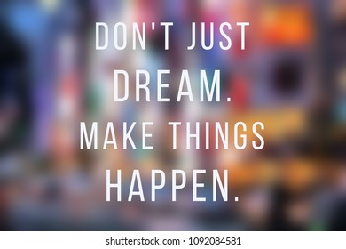 Business motivational poster - startup inspiration. Don't just dream. Make things happen.