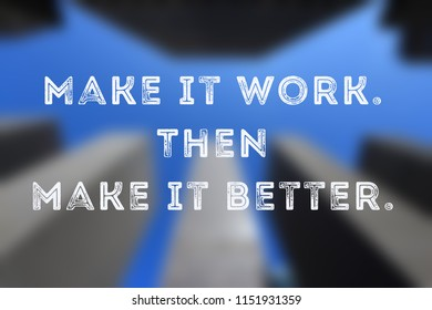 Business motivational poster - startup inspiration. Make it work. Then make it better.