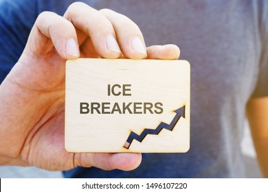 Business photo showes printed text Ice Breakers