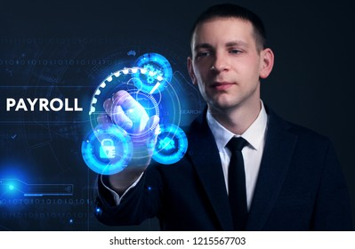 Business, Technology, Internet and network concept. Young businessman working on a virtual screen of the future and sees the inscription: Payroll
