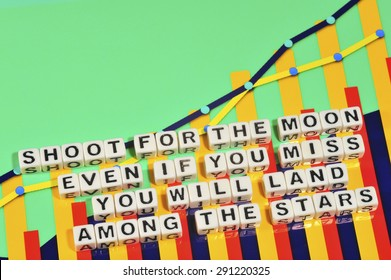 Business Term with Climbing Chart / Graph - Shoot For The Moon Even If You Miss You Will Land Among The Stars