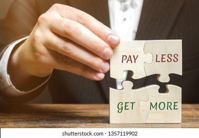 Businessman collects wooden puzzles with words Pay less get more. Offer discounts. Savings when buying. Big sale. The concept of business and finance. Profitable proposition. Attracting buyers