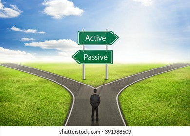 Businessman concept, Sign Active or Passive road to the correct way.