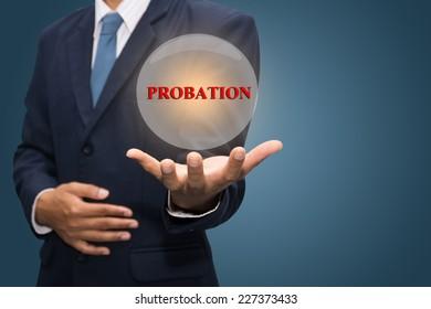 Businessman Hand Showing PROBATION