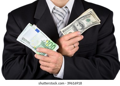 Businessman holding dollars and euros, isolated on white