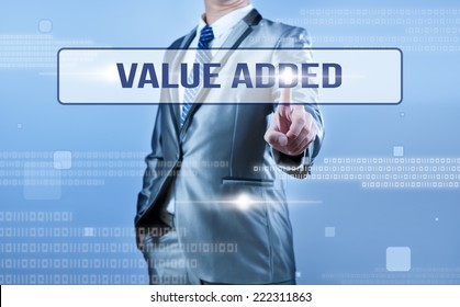 businessman making decision on value added