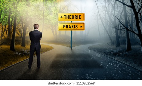 "businessman on the crossroad between ""Theory"" and ""Practice"" in German"